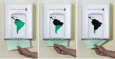 WWF: paper towels illustrates the green rain forest canopy of the continent. As the paper towel dispenser is slowly drained of its paper towels, we see the greenness slowly drained out of South America, symbolizing the nasty environmental impact of disposable paper towels.