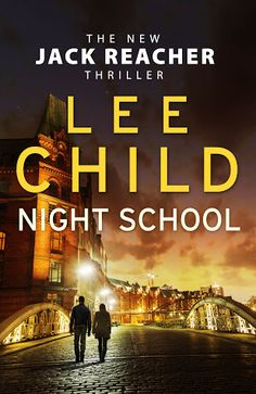 """Lee Child's latest installment of Jack Reacher on sale 8th November 2016 our hero returns to """"Night School""""."""