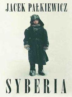 Syberia. Wydanie IV, rozszerzone. Jacek Pałkiewicz http://palkiewicz.com/ksiazki/syberia-wydanie-4-rozszerzone/