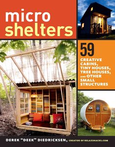 If you dream of living in a tiny house, or creating a getaway in the backwoods or your backyard, youll love this gorgeous collection of creative and inspiring ideas for tiny houses, cabins, forts, stu