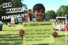 """""""Ich brauche Feminismus damit meine Mama viel Geld verdient und wir mal in den Urlaub fahren können!"""" (Niklas)"""