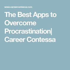The Best Apps to Overcome Procrastination| Career Contessa