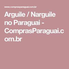 Arguile / Narguile no Paraguai - ComprasParaguai.com.br