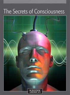 The Secrets of Consciousness How do the neural and chemical workings of our brains create our minds, our total experience of the world, our thoughts and feelings, and that sense of self that distinguishes the individual from everyone else? In this eBook, The Secrets of Consciousness, we look at what science has to say about one of humankind's most fundamental, existential mysteries.