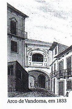 MONUMENTOS DESAPARECIDOS: Arco de Vandoma. (Cidade do Porto)