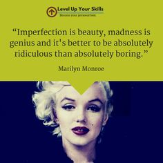 Imperfection is beauty. #Wisdom  #Inspiration  #Quote  by Marilyn Monroe. Don't stress the small stuff.