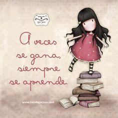 A veces se gana.. Siempre se aprende. #gorjuss #santoro #frase #frases #felizjueves www.tiendagorjuss.com