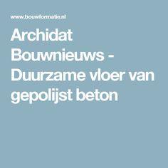 Archidat Bouwnieuws - Duurzame vloer van gepolijst beton