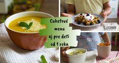 Prinášame ti až 3 recepty s cuketou, ktoré si môžeš pripraviť na raňajky, obed a večeru. Máš tak kompletné cuketové menu vhodné aj pre deti od 1 roka. Tofu, Cantaloupe, Fruit, The Fruit