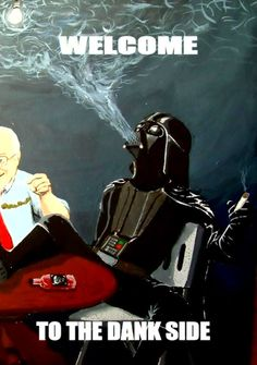 darth vador knows how to party ( marijuana cannabis stoner )