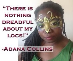 Natural hair beauty expert Adana Collins on the term dreadlocks, being a mother and a business woman, and how she balances her self love with her life.