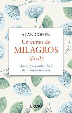 Un curso de milagros (fácil) // Alan Cohen // Urano Crecimiento personal (Ediciones Urano)