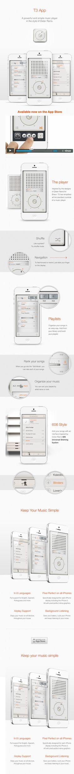 """UX/UI Design / T3 Player App by Eder Rengifo, via Behance *** """" The T3 app is designed for people who love minimalism and beautiful vintage design. Inspired by the designs of Dieter Rams, this app is perfect to escape from the chaos of your music library. Select your favorite songs, add to the playlist and enjoy. The app is fully retina and has special support for the iPhone 5. With Airplay you can listen on all of your other devices. English, Spanish, and a total of 8 different languages…"""