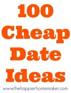 100 cheap date ideas- lots of fun and inexpensive ideas, great list for people looking to save money in the New Year