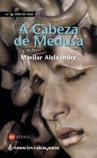 Autora: Marilar Aleixandre. Todo o que rodea unha violación: «A Cabeza de Medusa», de Marilar Aleixandre. Crítica en Trafegando ronseis   Blog Xerais. Enlace ao catálogo: http://kmelot.biblioteca.udc.es/record=b1418582~S1*gag