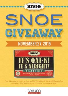 We are now open in Robinson's Forum! As we promised we will keep spreading beauty and fun across the Metro! Snoe will be giving away 1 (one) Free It's Oat K! It's Alright Beauty Bar to our first 30 customers with purchase of Php 500 worth of Snoe products! See you there!