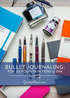 Bullet Journaling: Top 10 Fountain Pens and Ink. Wondering which fountain pens work best with your Leuchtturm Notebook? Click here for our top recommendations!