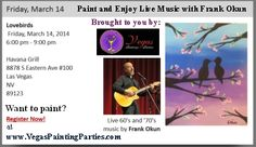 """March 14, 2014 at """"Havana Grill""""- come paint or have dinner, or paint and eat and listen..."""