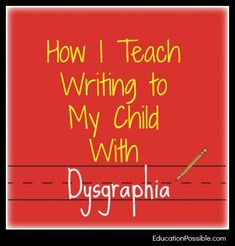 Dysgraphia often goes along with Dylexia .Teaching my struggling writer - How I Teach Writing to My Child With Dysgraphia {via Education Possible} Teaching Writing, Writing Skills, Essay Writing, Teaching Resources, Writing Resources, Writing Tips, E Learning, Learning Support, Blended Learning