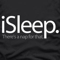 I sleep.