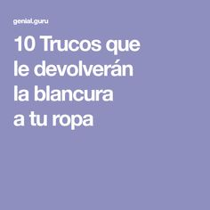 10Trucos que ledevolverán lablancura aturopa Laundry Hacks, Good To Know, Cleaning Hacks, Fun Facts, Good Things, Ideas Para, Decoupage, Drink, Learning