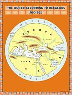 History of cartography -The world according to Hekatæus, 500 BC/ Wikipedia, the free encyclopedia