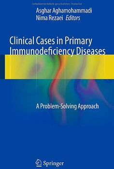 Clinical Cases in Primary Immunodeficiency Diseases: A Problem-Solving Approach