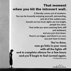 That moment when you hit the introvert wall. It literally comes out of nowhere. You can be honestly enjoying yourself, extroverting Infp, Introvert Vs Extrovert, Introvert Personality, Introvert Quotes, Introvert Problems, Personality Types, Leadership, That Moment When, Psychology Facts