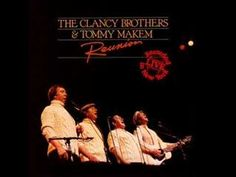 Tommy Makem and the Clancy Brothers - I just want to put up some paneling when I hear these songs!