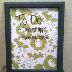 Homemade dry erase board. You can change the background for different seasons or just for fun! (made from an old picture frame and scrapbook paper)