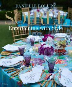 """INCLUDES SIGNED BOOKPLATE A preeminent hostess and tastemaker invites you to the most chic at-home parties, with detailed descriptions for invitations, flowers, table settings, linens, and more than eighty original recipes. Veranda calls Danielle Rollins a """"genuine expert--a natural-born entertainer,"""" and in her first book"""