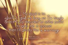 My goal is to glorify God as long as I'm single