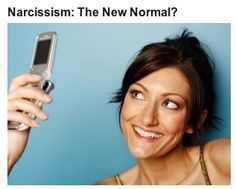 Narcissism The new Normal?  constantly photographing yourself..