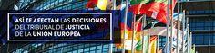 Así te afectan las decisiones del Tribunal de Justicia de la Unión Europea  + #Abogados #AsesoríaDeEmpresas www.gpabogados.es #Madrid #Abogados #AsesoríaDeEmpresas www.gpabogados.es #Madrid