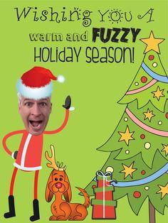 Wishing you a Warm and Fuzzy Holiday Season!