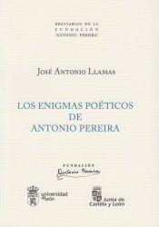 Los enigmas poéticos de Antonio Pereira / José Antonio Llamas