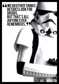 We do other things besides looking for droids, but that's all anyone ever remembers.
