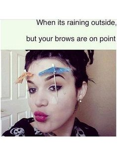 Weather shall not interfere with our on-fleek-ness. Click through for the 20 best beauty memes ever   allure.com