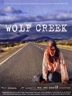 Wolf Creek.  An independent Australian horror film, based on actual events.