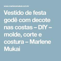 Vestido de festa godê com decote nas costas – DIY – molde, corte e costura – Marlene Mukai