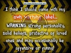 Need a warning label?? :D