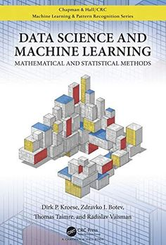 Kindle Data Science and Machine Learning: Mathematical and Statistical Methods (Chapman Hallcrc Machine Learni) Author Dirk P. Kroese , Zdravko Botev, et al. Data Science, Computer Science, Engineering Science, Science Education, Monte Carlo Method, Pattern Recognition, Academy Of Sciences, Scientific Method, Data Analytics
