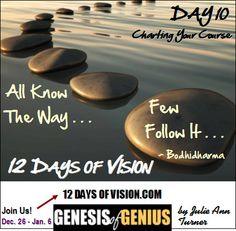 DAY 10 - Charting Your Course http://12daysofvision.com  #genesisofgenius #12DaysofVision