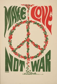 1967 Make Love Not War - vintage Art Poster Sixties peace sign, flower power Hippie Style, Art Hippie, Hippie Vibes, Hippie Love, Hippie Peace, Hippie Things, Hippie Chick, Mundo Hippie, Estilo Hippie
