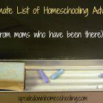 Ultimate List of Homeschooling Advice - http://www.upsidedownhomeschooling.com/advice-to-new-homeschoolers/