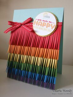 Make Me Happy… Rainbow Fringe Card - Stamping With Val - Valerie Moody; Independent Stampin' Up! XRainbow Fringe Card - Stamping With Val - Valerie Moody; Independent Stampin' Up! Creative Birthday Cards, Homemade Birthday Cards, Birthday Cards For Friends, Bday Cards, Creative Cards, Homemade Cards, Happy Birthday Cards Handmade, Birthday Card Drawing, Card Birthday