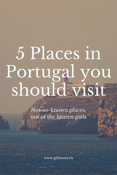 5 not-so-known places in #Portugal you should visit one day! RePinned by : www.powercouplelife.com