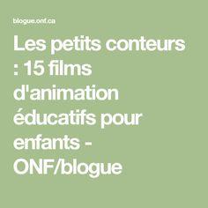 Les petits conteurs : 15 films d'animation éducatifs pour enfants - ONF/blogue