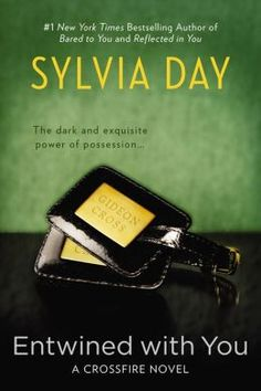 Entwined with You: A Crossfire Novel by Sylvia Day ... Book #3 in this series ... AWESOME reading!!  A seriously HOT book - loved every minute of it!  Started it Friday night - finished it last night ... Yep, couldn't put it down!!