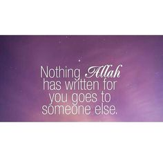 If Allah has written something to be yours. It will be. Time might be different. The journey might be different. But it'll be yours